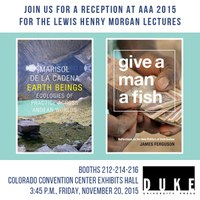 PLEASE JOIN US FOR A RECEPTION AT AAA 2015 FOR THE LEWIS HENRY MORGAN LECTURES
